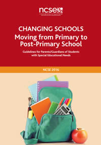 Changing Schools - Moving from Primary to Post-Primary School - Guidelines for Parents / Guardians of Children with Special Needs